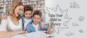 Read more about the article Take your Child to Library