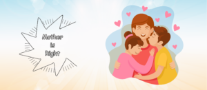 Read more about the article Mother is Right